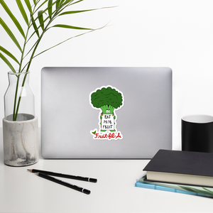 "Broccoli says ""Eat Mor Fruit"" Die Cut Sticker"