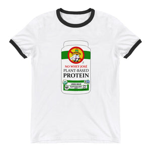 No Whey, Jose! Ringer T-Shirt