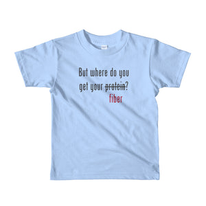 But where do you get your fiber? Short sleeve kids t-shirt
