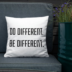 Do Different, Be Different Premium Pillow