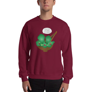 Toss Each Other's Salad Sweatshirt