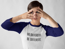 Do Different, Be Different 3/4 sleeve raglan shirt
