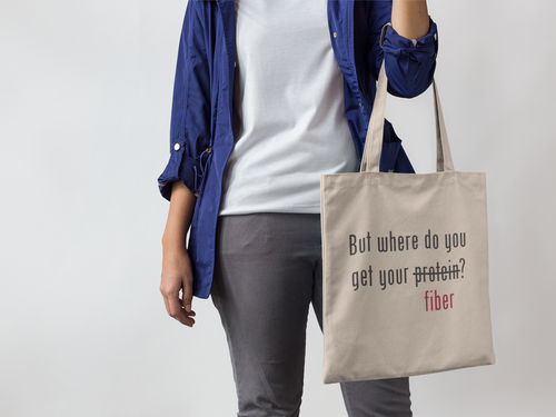 But where do you get your fiber? Tote bag