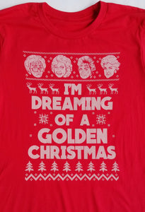 Dreaming of a Golden Christmas - Golden Girls Inspired Ugly Sweater Tee