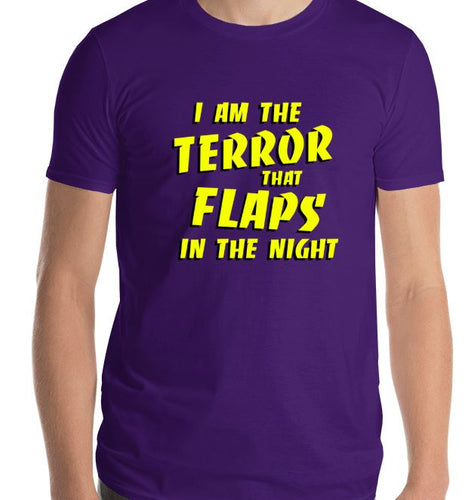 I am the Terror that Flaps in the Night - Unisex Crew Tee