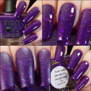 "Night Owl Lacquer ""I'm Not Doing Anything Else For Men Today"" *PRE-ORDER*"