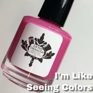 "LynB Designs ""I'm Like Seeing Colors"" *CAPPED PRE-ORDER*"