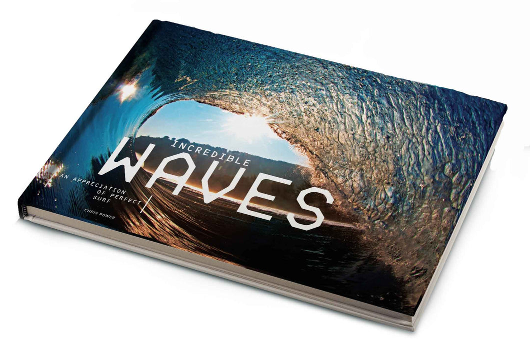 Incredible Waves: An Appreciation Of Perfect Surf