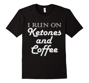 Keto T-Shirt -I Run on Ketones and Coffee- Men Cool T-Shirts Designs Best Selling Men Short Sleeve Hip Hop Tee T Shirt Top Tee