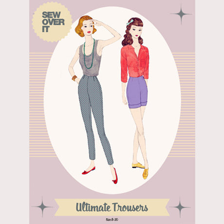 Ultimate Trousers by Sew Over It