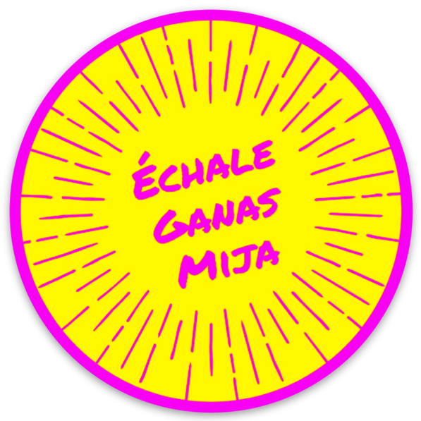 Echale Ganas Sticker