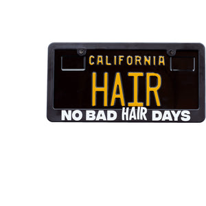 """No Bad HAIR Days"" License Plate Frame"