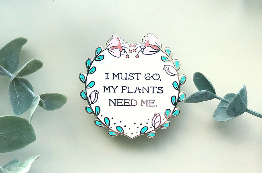 My Plants Need Me Pin (Seconds)