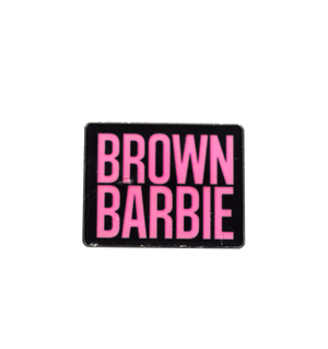 Brown Barbie Pin - filthy-rich-vision