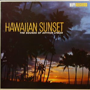 The Sounds of Arthur Lyman - Hawaiian Sunset
