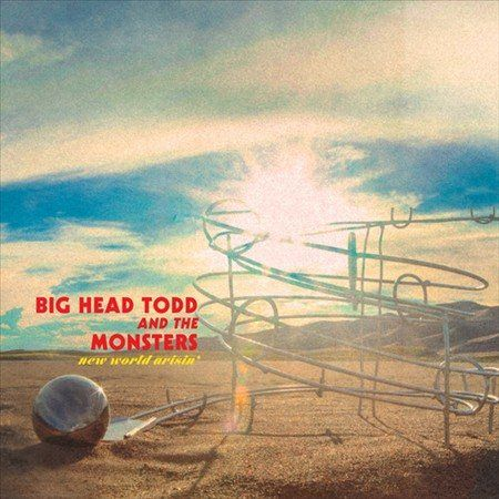 Big Head Todd - New World Arisin
