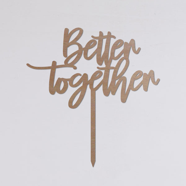 "Cake topper ""Better together"""