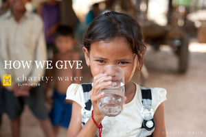 How We Give Back: charity: water