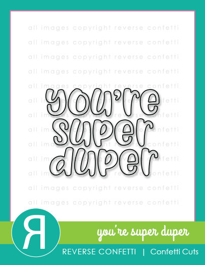 You're Super Duper Confetti Cuts
