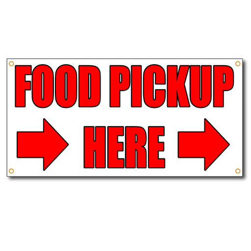 Food Pickup Here Arrow Right - 13oz Vinyl Banner - Milweb1