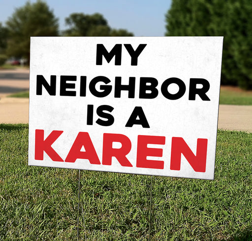 My Neighbor Is A Karen - Double-Sided Yard Sign with Stake - Milweb1