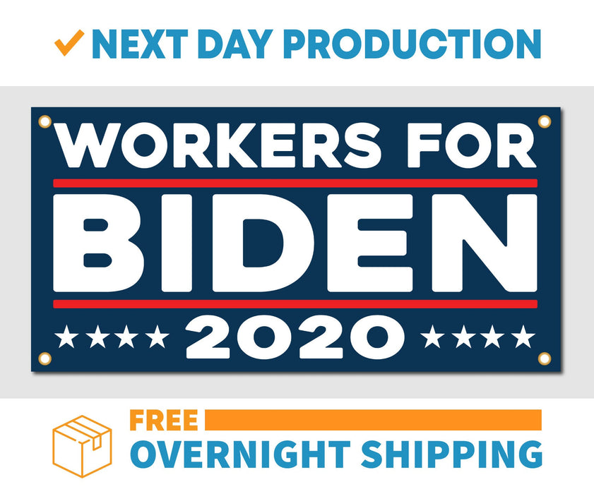 Workers for Joe Biden 2020 - Vinyl Banner - Sign - Free Overnight Shipping - Milweb1