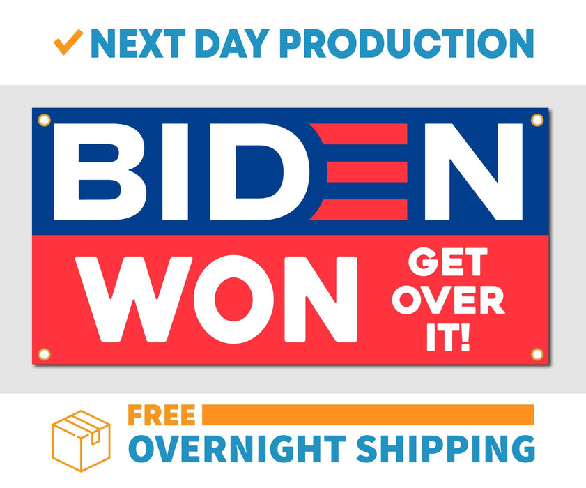 Joe Biden Won Get Over It 2020 President - Vinyl Banner - Sign - Free Overnight Shipping - Milweb1