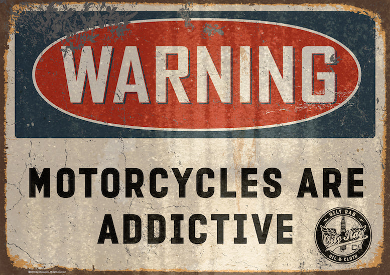 Oily Rag Clothing Motorcycles are Addictive retro motorcycle alloy sign