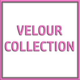 VELOUR COLLECTION