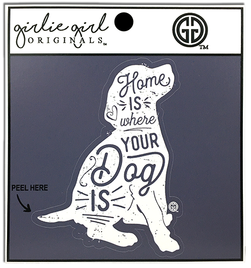 Where your Dog is Decal/Sticker