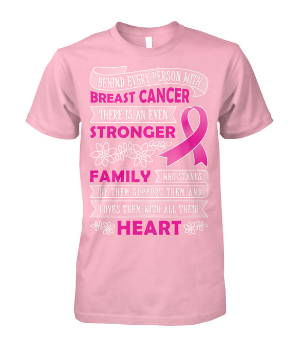 Behind Every Person with Breast Cancer Shirts and Long Sleeves