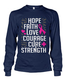 Hope Faith Love Courage Cure Strength Shirts and Long Sleeves