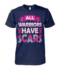 All Warriors Have Scars Shirts and Long Sleeves