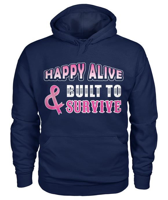 Happy Alive and Build to Survive Hoodies and Sweatshirts
