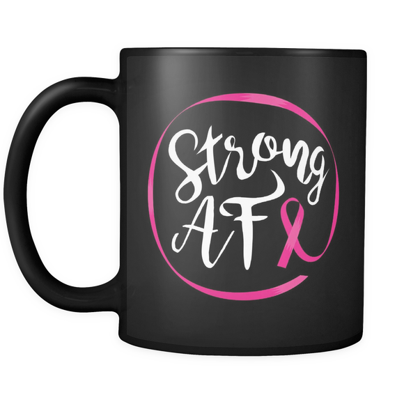 Breast Cancer Strong AF Mug
