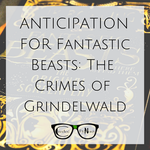 Anticipation for Fantastic Beasts : The Crimes of Grindelwald