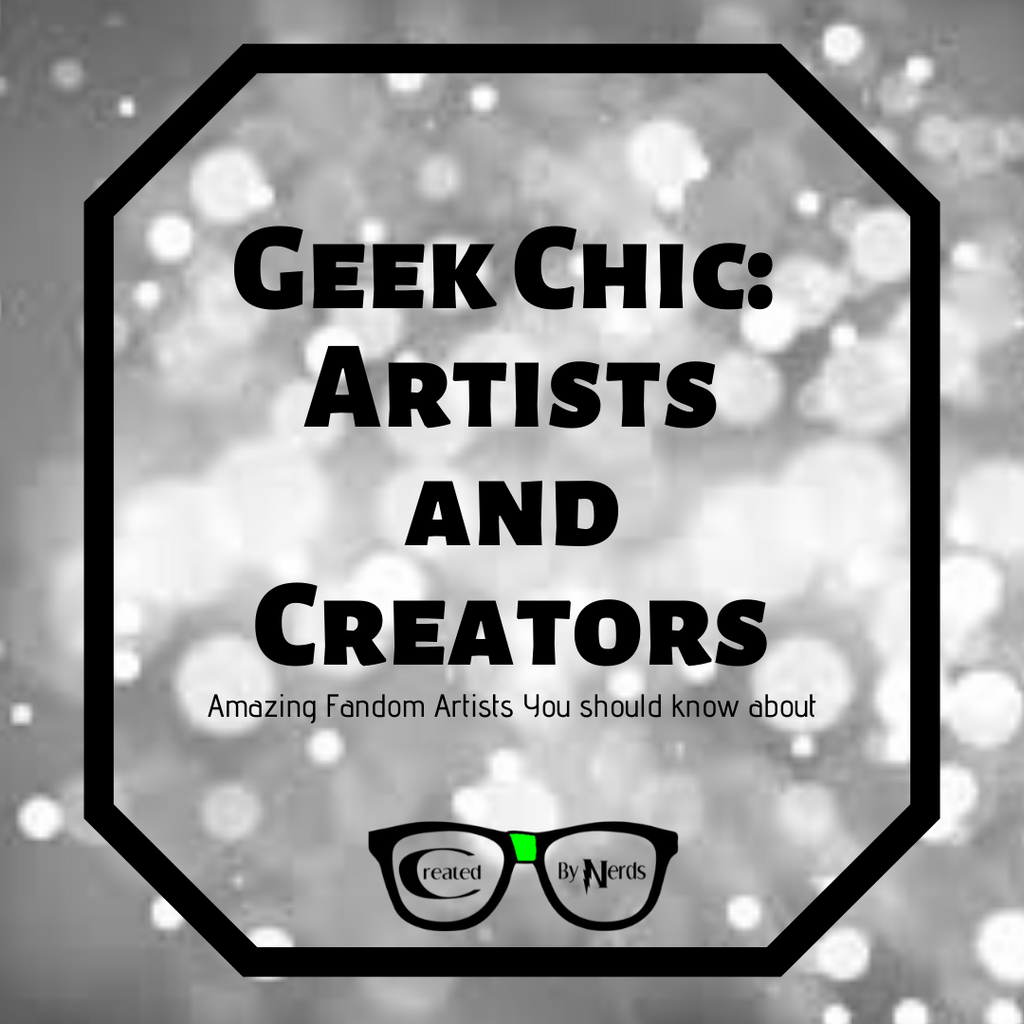 Geek Chic: Artists and Creators
