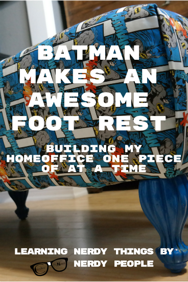 Batman makes an awesome Foot Rest