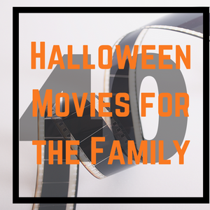 40 Halloween Family Friendly Movies