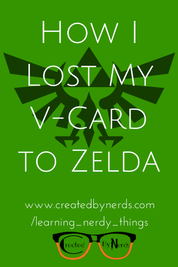 How I lost My V-Card to Zelda