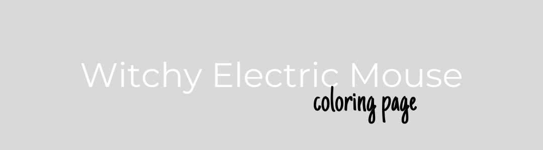 Witchy Electric Mouse coloring Page Banner
