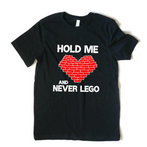 Hold me and Never Lego