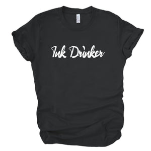 Black unisex tee with white words INk Drinker