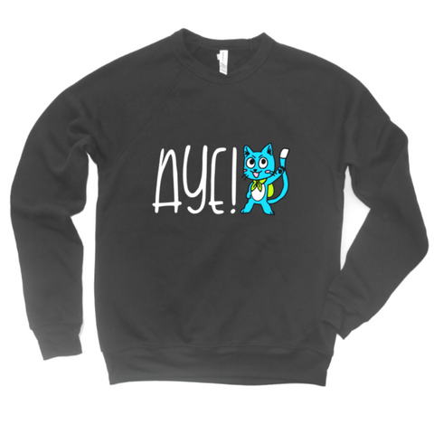 Aye! Happy  Unisex and Wide neck Sweatshirt
