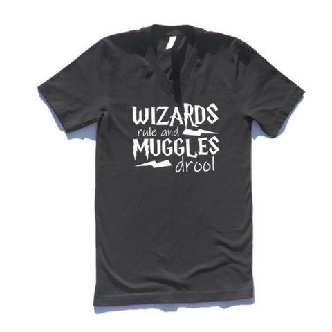 black unisex shirt with white words wizards rule muggles drool