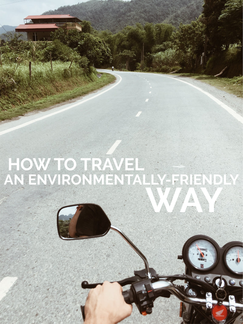 HOW TO TRAVEL AN ENVIRONMENTALLY-FRIENDLY WAY?
