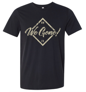 We Gone! T-Shirt