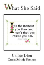 Celine Dion Quote Cross Stitch Chart To Stitch-What She Said Stitches