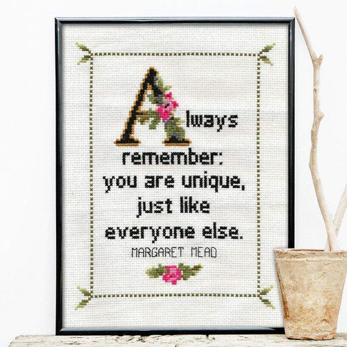 Margaret Mead Quote Cross Stitch Pattern No. 2 - Always remember: you are unique, just like everyone else. (Quick Stitch; PDF Download)-What She Said Stitches