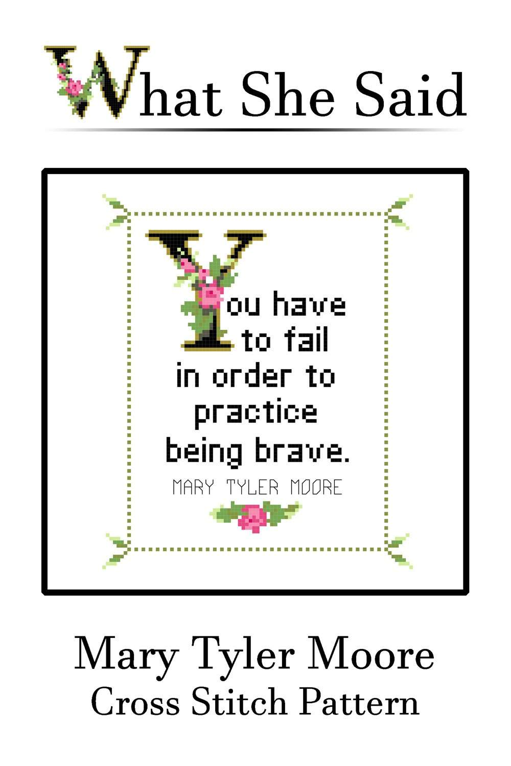 Mary Tyler Moore Quote Easy Cross Stitch Pattern: You have to fail in order to practice being brave. (Instant PDF Download)-What She Said Stitches